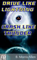 Cover for 'Drive Like Lightning ... Crash Like Thunder'