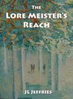 Cover for 'The Lore Meister's Reach (Legend of the Crow Prince)'