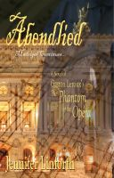 Cover for 'Abendlied: A Novel of Gaston Leroux's The Phantom of the Opera'