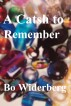 A Catch to Remember by Bo Widerberg