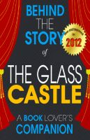 Cover for 'The Glass Castle: Behind the Story - (A Background Information Book Companion)'