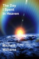Cover for 'The Day I Spent In Heaven'