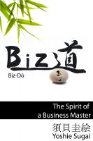 Cover for 'BizDo, The Spirit of a Business Master'