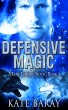 Defensive Magic (Book 3) by Kate Baray