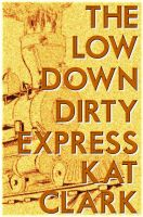 Cover for 'The Lowdown Dirty Express'