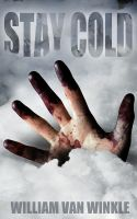 Cover for 'Stay Cold - A Short Story'