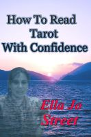 Cover for 'How To Read Tarot With Confidence - No Longer A Free Guide'
