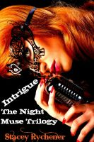 Cover for 'Intrigue: The Night Muse Trilogy'