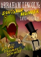Cover for 'Abraham Lincoln: Dinosaur Hunter - Land of Legends'