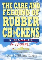 Cover for 'The Care and Feeding of Rubber Chickens:  A Novel'