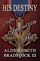 Cover for 'His Destiny: An American Flier'