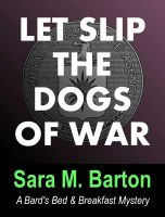 Cover for 'Let Slip the Dogs of War: A Bard's Bed & Breakfast Mystery #1'