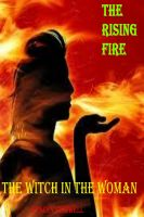 Cover for 'The Rising Fire (The Witch in the Woman Book One)'