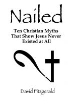 Cover for 'Nailed: Ten Christian Myths That Show Jesus Never Existed At All'