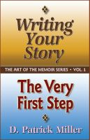 Cover for 'Writing Your Story: The Very First Step'