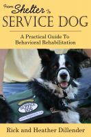 Cover for 'From Shelter To Service Dog - A Practical Guide To Behavioral Rehabilitation'