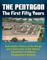 Cover for 'The Pentagon: The First Fifty Years - Authoritative History of the Design and Construction of the Historic Department of Defense Headquarters Building'