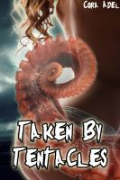Cover for 'Taken By Tentacles'