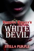 Cover for 'White Devil (Book #1, Vampire Empire Series)'