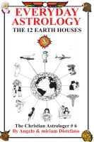 Cover for 'Everyday Astrology-The 12 Earth Houses'