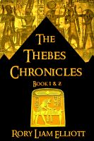 Cover for 'The Thebes Chronicles - Two Novels in Ancient Egypt (Book 1 & 2 Bundle)'