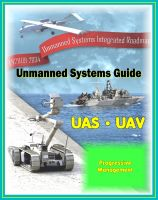 Cover for '2009 - 2034 Unmanned Systems Integrated Roadmap - Unmanned Aircraft (UAS), Unmanned Aerial Vehicle (UAV), UGV Ground Vehicles, UMS Maritime Systems, Drones, Technologies, Current and Future Programs'