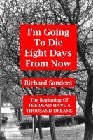 Cover for 'I'm Going To Die Eight Days From Now'