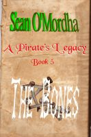 Cover for 'A Pirate's Legacy 5: The Bones'