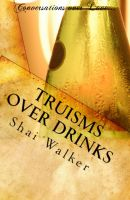 Cover for 'Truisms Over Drinks'