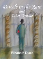 Cover for 'Parcels in the Rain and Other Writing'
