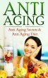 Anti-Aging: Anti-Aging Secrets & Anti-Aging Diet by Richard Samuelson