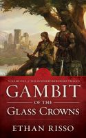 Cover for 'Gambit of the Glass Crowns, Volume One of epic fantasy The Sundered Kingdoms Trilogy'