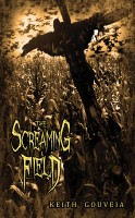 Cover for 'The Screaming Field: A Novel of Scarecrow Terror'