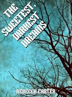 Cover for 'The Sweetest, Darkest Dreams'