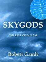 Cover for 'Skygods: The Fall of Pan Am'