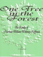 Cover for 'One Tree in the Forest - The Family of Harman William Whitney Hoffman'