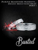Cover for 'Deadly Seductions: Busted'
