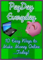 Cover for 'Payday Everyday: 10 Easy Ways to Make Money Online'