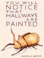 Cover for 'You Will Notice That Hallways Are Painted (short story)'