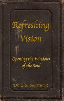 Cover for 'Refreshing Vision: Opening the Windows of the Soul'