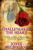 Challenges Of The Heart (A Pair Of Clean & Wholesome Historical Romances)