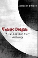 Cover for 'Twisted Delights: A Thrilling Short Story Anthology'
