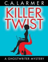 Cover for 'Killer Twist (Ghostwriter Mystery 1)'