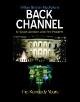 Cover for 'Back Channel: The Kennedy Years'