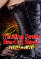 Cover for 'Tracking Down Her City Slave'