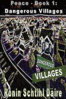 Cover for 'Peace - Book 1:  Dangerous Villages'