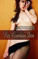 Carolyn Faulkner - Her Guardian Don