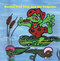 Cover for 'Rocket Tree Frog and the Tadpoles'