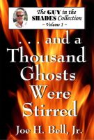 Cover for 'And a Thousand Ghosts Were Stirred (The Guy in the Shades Collection, Volume 1)'