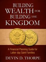 Cover for 'Building Wealth for Building the Kingdom: A Financial Planning Guide for Latter-day Saint Families'